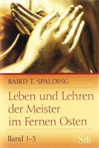 Bücher Buch-leben-und-lehren-der-Meister-im-fernen-Osten-Band-1-3 Baird T. Spalding