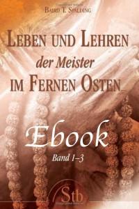 Bücher Buch Ebook-leben-und-lehren-der-Meister-im-fernen-Osten-Band-1-3 Autor Baird Thomas Spalding